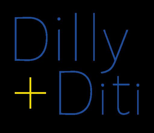 Dilly + Diti